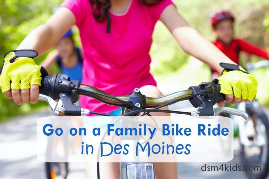 Go On A Family Bike Ride In Des Moines Dsm4kids