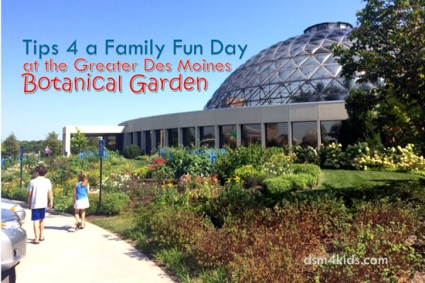 Tips 4 A Family Fun Day At Greater Des Moines Botanical