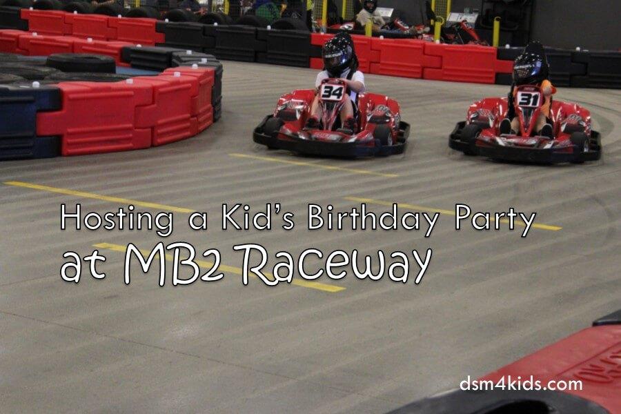 Hosting a Kid\'s Birthday Party at MB2 Raceway - dsm4kids